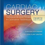 Cardiac Surgery: Safeguards and Pitfalls in Operative Technique                    / Edition 4