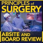 Schwartz's Principles of Surgery ABSITE and Board Review, 9th Edition