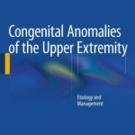 Congenital Anomalies of the Upper Extremity: Etiology and Management