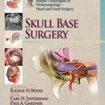 Master Techniques in Otolaryngology – Head and Neck Surgery: Skull Base Surgery PDF