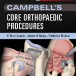 Campbell's Core Orthopaedic Procedures