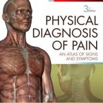 Physical Diagnosis of Pain  :  An Atlas of Signs and Symptoms, 3rd Edition