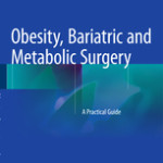 Obesity, Bariatric and Metabolic Surgery                            :A Practical Guide