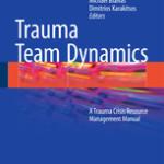 Trauma Team Dynamics                            :A Trauma Crisis Resource Management Manual