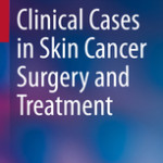 Clinical Cases in Skin Cancer Surgery and Treatment
