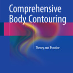 Comprehensive Body Contouring                            :Theory and Practice