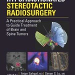 Image-Guided Hypofractionated Stereotactic Radiosurgery  :  A Practical Approach to Guide Treatment of Brain and Spine Tumors