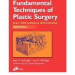 Fundamental Techniques of Plastic Surgery : and Their Surgical Applications, 10th Edition