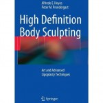 High Definition Body Sculpting : Art and Advanced Lipoplasty Techniques