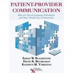 Patient-Provider Communication : Roles for Speech-Language Pathologists and Other Health Care Professionals