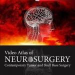 Video Atlas of Neurosurgery : Contemporary Tumor and Skull Base Surgery