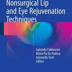 Nonsurgical Lip and Eye Rejuvenation Techniques 2016