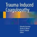 Trauma Induced Coagulopathy 2016