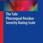 The Yale Pharyngeal Residue Severity Rating Scale 2016