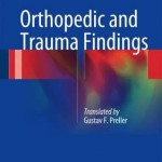 Orthopedic and Trauma Findings : Examination Techniques, Clinical Evaluation, Clinical Presentation