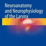 Neuroanatomy and Neurophysiology of the Larynx 2016
