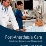 Post-Anesthesia Care : Symptoms, Diagnosis, and Management