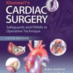 Khonsari's Cardiac Surgery: Safeguards and Pitfalls in Operative Technique, 5th Edition