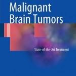 Malignant Brain Tumors : State-of-the-Art Treatment