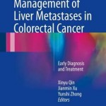 Multidisciplinary Management of Liver Metastases in Colorectal Cancer 2017 : Early Diagnosis and Treatment