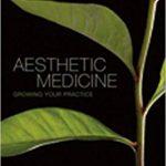 Aesthetic Medicine: Growing Your Practice