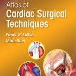 Atlas of Cardiac Surgical Techniques E-Book