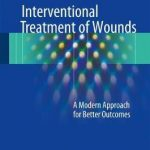 Interventional Treatment of Wounds : A Modern Approach for Better Outcomes
