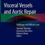 Visceral Vessels and Aortic Repair : Challenges and Difficult Cases