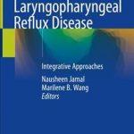 Laryngopharyngeal Reflux Disease : Integrative Approaches
