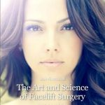 The Art and Science of Facelift Surgery  :  A Video Atlas