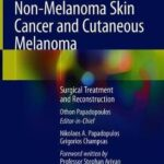 Non-Melanoma Skin Cancer and Cutaneous Melanoma : Surgical Treatment and Reconstruction