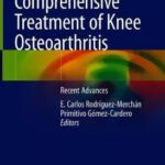 Comprehensive Treatment of Knee Osteoarthritis : Recent Advances