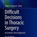 Difficult Decisions in Thoracic Surgery : An Evidence-Based Approach
